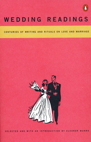 Wedding Readings: Centuries of Writing and Rituals on Love and Marriage  -     By: Eleanor Munro