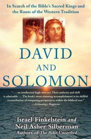 David and Solomon: In Search of the Bible's Sacred Kings and the Roots of the Western Tradition - eBook  -     By: Israel Finkelstein, Neil Asher Silberman