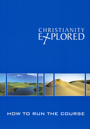 Christianity Explored - How to Run the Course  -     By: Sam Shammas, Rico Tice, Barry Cooper