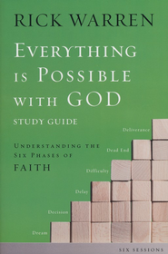 Everything Is Possible with God Pack: Understanding the Six Phases of Faith, Study Guide and DVD  -              By: Rick Warren