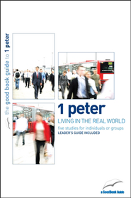 1 Peter: Living in the Real World  -              By: Tim Chester