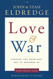 Love & War: Finding the Marriage You've Dreamed of Pack Participant's Guide and DVD  -     By: John Eldredge, Stasi Eldredge
