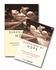 Surprised by Hope: Rethinking Heaven the Resurrection and the Mission of the Church Pack, Participants & DVD  -     By: N.T. Wright