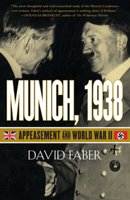 Munich, 1938: Appeasement and World War II - eBook  -     By: David Faber