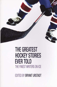 Greatest Hockey Stories Ever Told  -