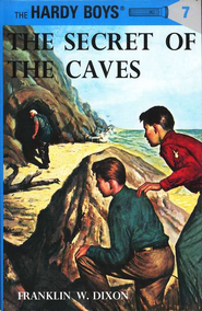 The Hardy Boys' Mysteries #7: The Secret of the Caves   -     By: Franklin W. Dixon