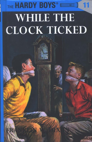 The Hardy Boys' Mysteries #11: While the Clock Ticked   -     By: Franklin W. Dixon