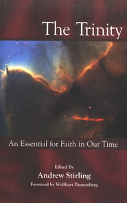 The Trinity: An Essential for Faith in Our Time   -     Edited By: Andrew Stirling     By: Andrew Stirling, ed.