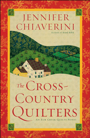 The Cross-Country Quilters: An Elm Creek Quilts Novel - eBook  -     By: Jennifer Chiaverini