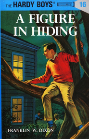 The Hardy Boys' Mysteries #16: A Figure in Hiding   -     By: Franklin W. Dixon