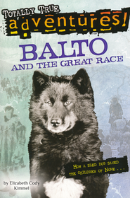 Balto and the Great Race: A Stepping Stones Chapter Book   -     By: Elizabeth Cody Kimmel