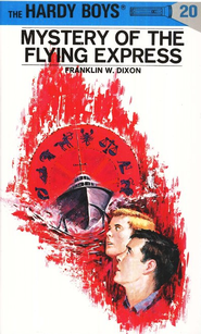 The Hardy Boys' Mysteries #20: Mystery of the Flying Express   -     By: Franklin W. Dixon
