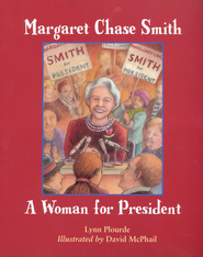 Margaret Chase Smith: A Woman for President, Softcover   -     By: Lynn Plourde     Illustrated By: David McPhail