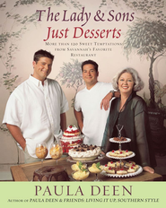 The Lady & Sons Just Desserts: More than 120 Sweet Temptations from Savannah's Favorite Restaurant - eBook  -     By: Paula Deen
