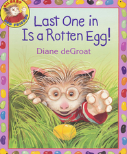 Last One in Is a Rotten Egg!  -     By: Diane Degroat