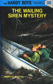 The Hardy Boys' Mysteries #30: The Wailing Siren Mystery    -     By: Franklin W. Dixon