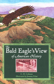 The Bald Eagle's View of American History   -     By: C.H. Colman     Illustrated By: Joanne Friar