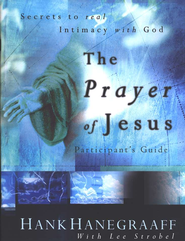 The Prayer of Jesus, Study Guide         -              By: Hank Hanegraaff