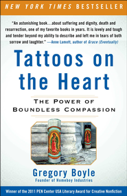 Tattoos on the Heart: The Power of Boundless Compassion - eBook  -     By: Father Gregory Boyle