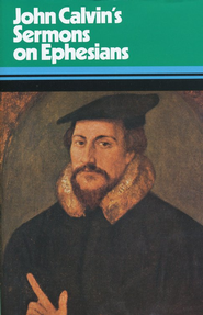 Sermons on Ephesians   -     By: John Calvin