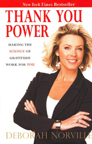 Thank You Power: Making the Science of Gratitude Work for You  -     By: Deborah Norville