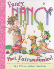 Fancy Nancy: Poet Extraordinaire!  -     By: Jane O'Connor     Illustrated By: Robin Preiss Glasser
