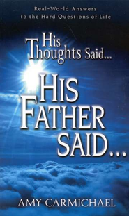 His Thought Said... His Father Said...…   -     By: Amy Carmichael