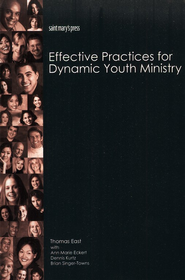Effective Practices for Dynamic Youth Ministry   -              By: Thomas East