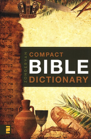 Zondervan's Compact Bible Dictionary  -