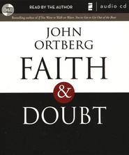 Faith and Doubt, Audio CD, Unabridged  -     By: John Ortberg
