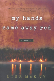 My Hands Came Away Red  -     By: Lisa McKay