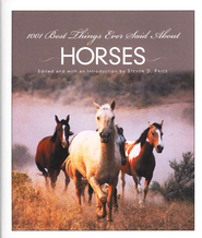 1001 Best Things Ever Said About Horses  -