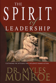 Spirit Of Leadership   -     By: Myles Munroe