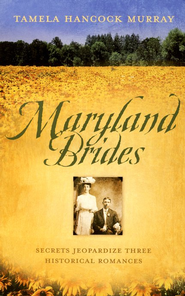 Maryland Brides  -              By: Tamela Hancock Murray
