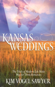 Kansas Weddings  -              By: Kim Vogel Sawyer