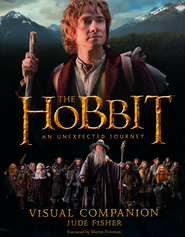 The Hobbit: An Unexpected Journey Visual Companion  -              By: Jude Fisher