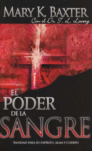 El Poder de la Sangre  (The Power of the Blood)  -     By: Mary K. Baxter