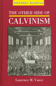 The Other Side of Calvinism, Revised Edition  - Slightly Imperfect  -