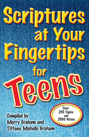 Scriptures at Your Fingertips for Teens: Over 250 Topics and 2000 Verses - eBook  -     By: Merry Graham