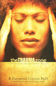 The Trauma Zone: Trusting God for Emotional Healing   -     By: R. Dandridge Collins