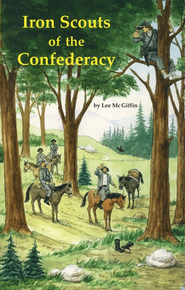 Iron Scouts of the Confederacy   -     By: Lee McGiffin