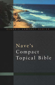 Nave's Compact Topical Bible  -              By: Orville J. Nave