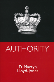Authority   -              By: D. Martyn Lloyd-Jones