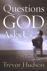 Questions God Asks Us  -     By: Trevor Hudson
