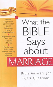 What the Bible Says About Marriage  -