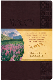 Come Away My Beloved - Updated Edition  -     By: Frances J. Roberts