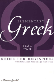 Elementary Greek Textbook, Year 2   -              By: Christine Gatchell