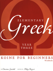 Elementary Greek: Koine for Beginners, Year 3 Workbook  -     By: Christine Gatchell