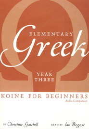 Elementary Greek: Koine for Beginners, Year 3 Audio Companion DVD  -     By: Christine Gatchell, Ian Bogost