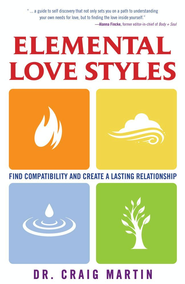 Elemental Love Styles: Find Compatibility and Create a Lasting Relationship - eBook  -     By: Dr. Craig Martin